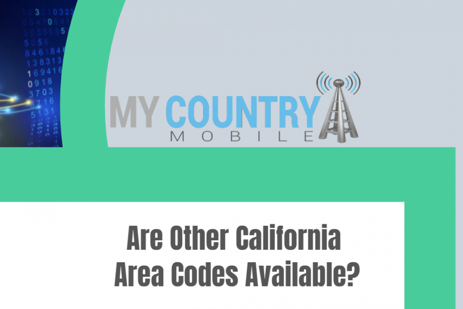 Are Other California Area Codes Available? - My Country Mobile