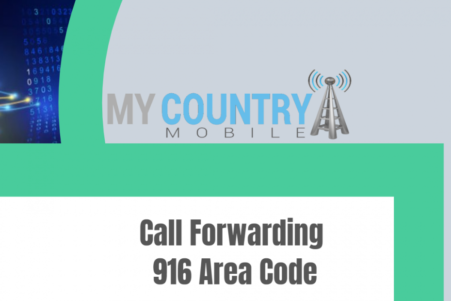 Call Forwarding 916 Area Code - My Country Mobile