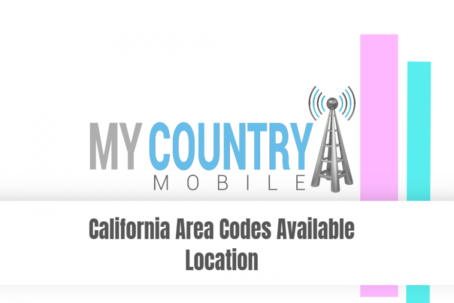 California Area Codes Available Location - My Country Mobile
