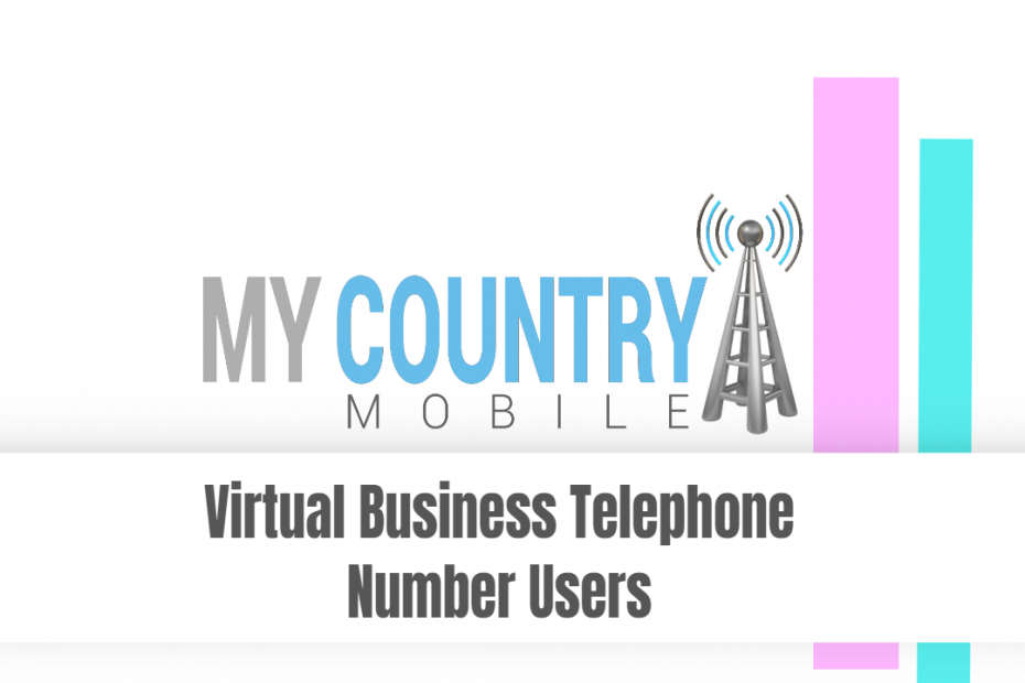 Virtual Business Telephone Number Users - My Country Mobile