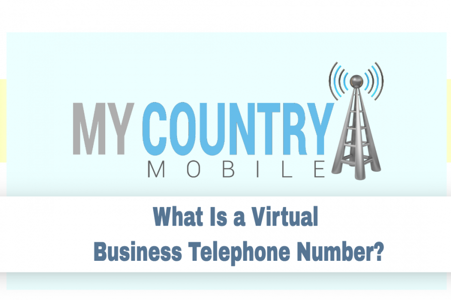 What Is a Virtual Business Telephone Number? - My Country Mobile