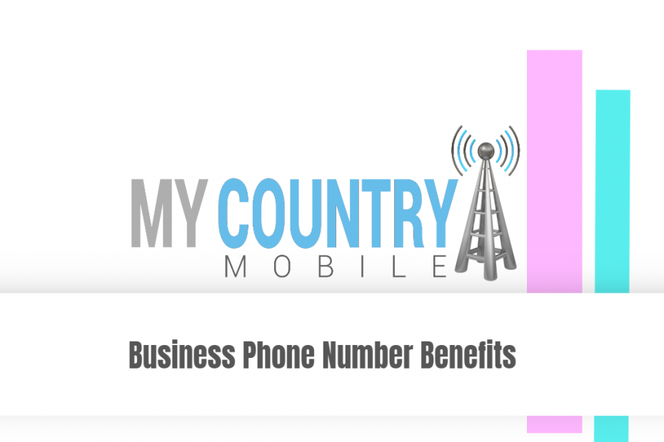 Business Phone Number Benefits - My Country Mobile