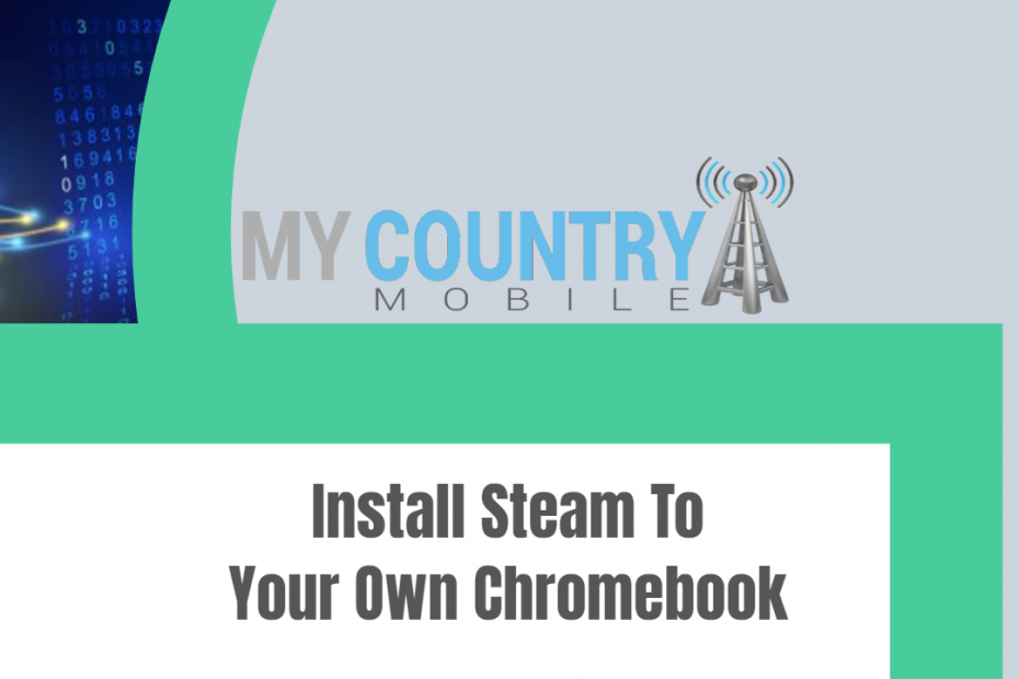 Install Steam To Your Own Chromebook - My Country Mobile