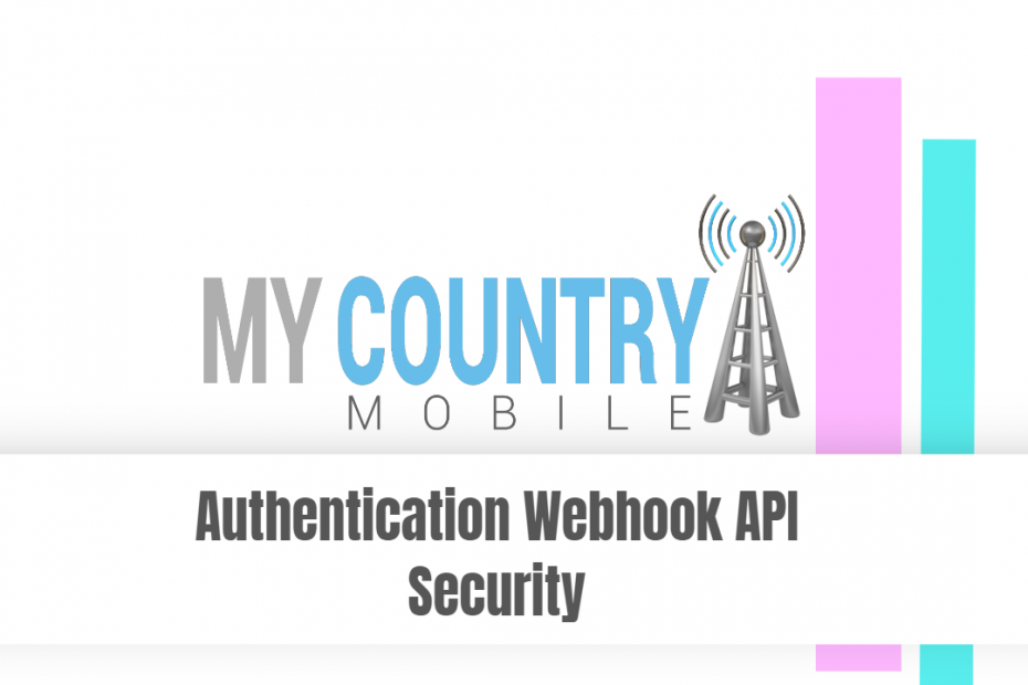 Authentication Webhook API Security - My Country Mobile