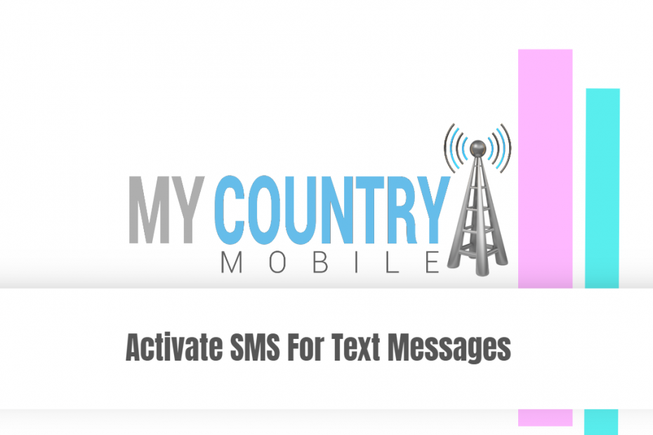 Activate SMS For Text Messages - My Country Mobile