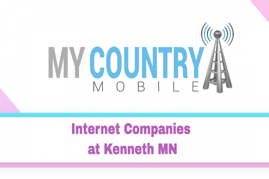 Internet Companies at Kenneth MN - My Country Mobile
