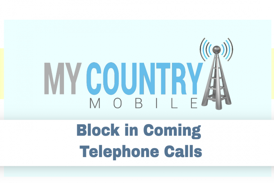 Block in Coming Telephone Calls - My Country Mobile