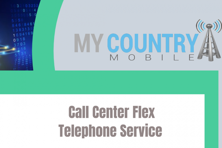 Call Center Flex Telephone Service - My Country Mobile