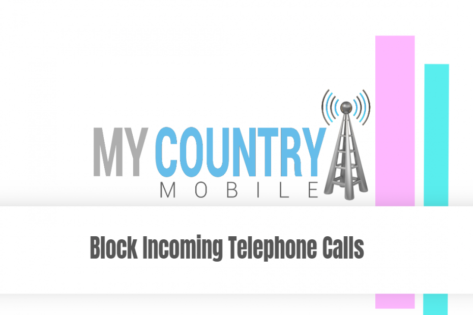 Block Incoming Telephone Calls - My Country Mobile
