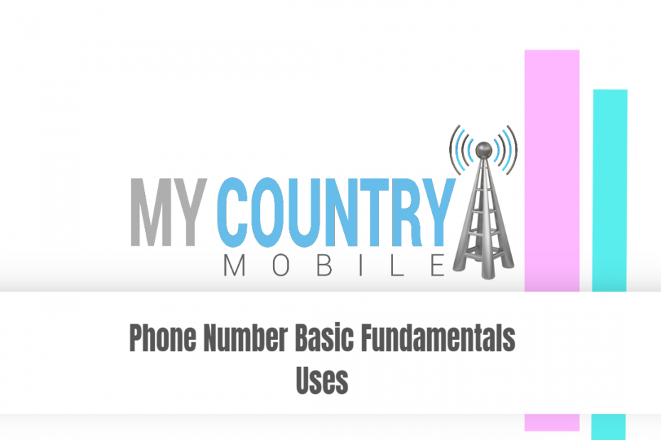 SEO title preview: Phone Number Basic Fundamentals Uses - My Country Mobile