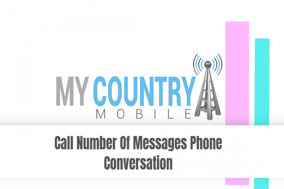 Call Number Of Messages Phone Conversation - My Country Mobile