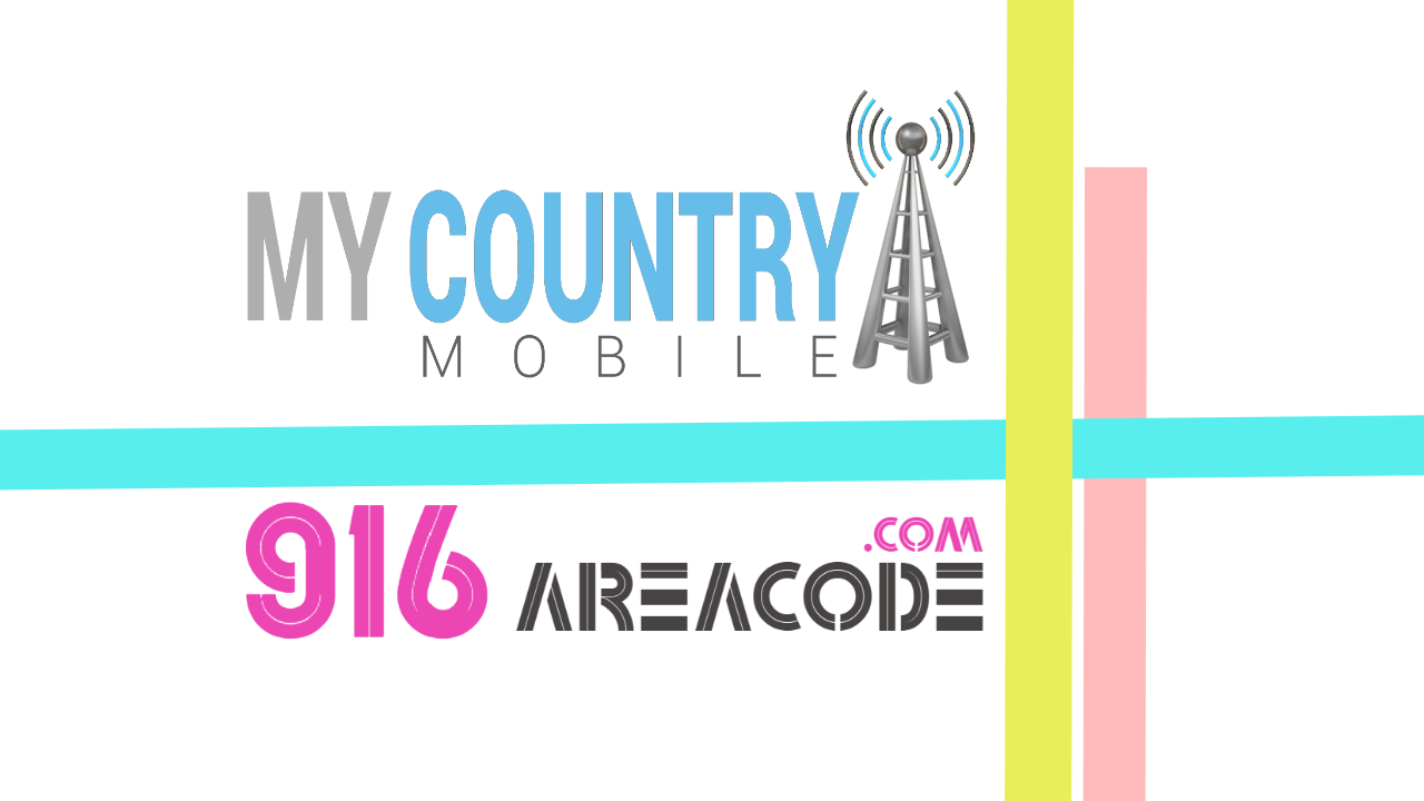 916 Area Code - My Country Mobile