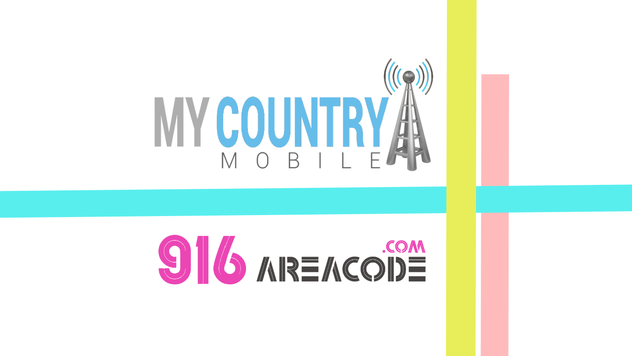 916 Area Code California - My Country Mobile Meta description preview: